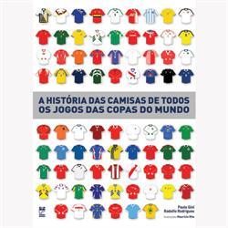 Capa do livro A história das camisas de todos os jogos