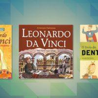 Livros para saber mais sobre Leonardo da Vinci e a profissão de dentista