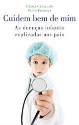 Cuidem Bem de Mim – As Doenças Infantis