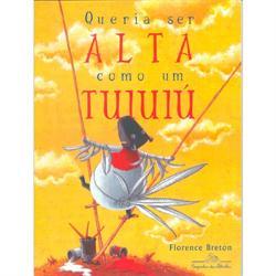 """capa do livro """"QUERIA SER ALTA COMO UM TUIUIÚ - A capivara do Pantanal que queria ser um pássaro."""""""