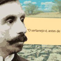 Grandes nomes das artes: Euclides da Cunha