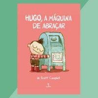 Hugo, a máquina de abraçar