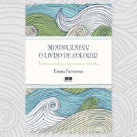 Leitura recomendada: Mindfulness – o livro de colorir